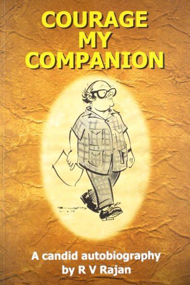 COURAGE MY COMPANION by R. V. Rajan