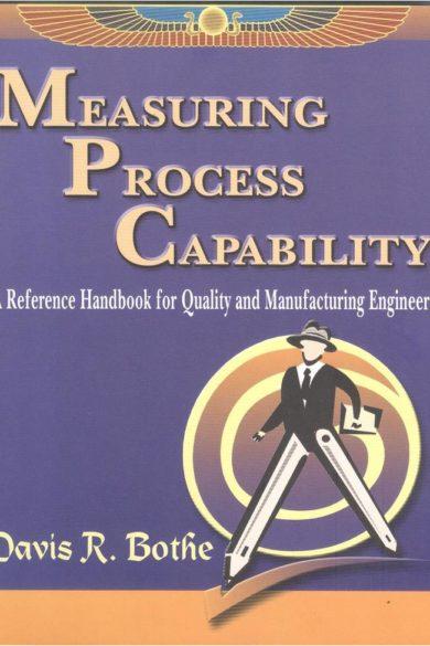 Measuring Process Capability by Davis R. Bothe