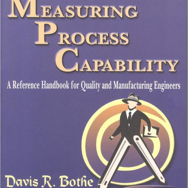 Measuring Process Capability by Davis R. Bothe