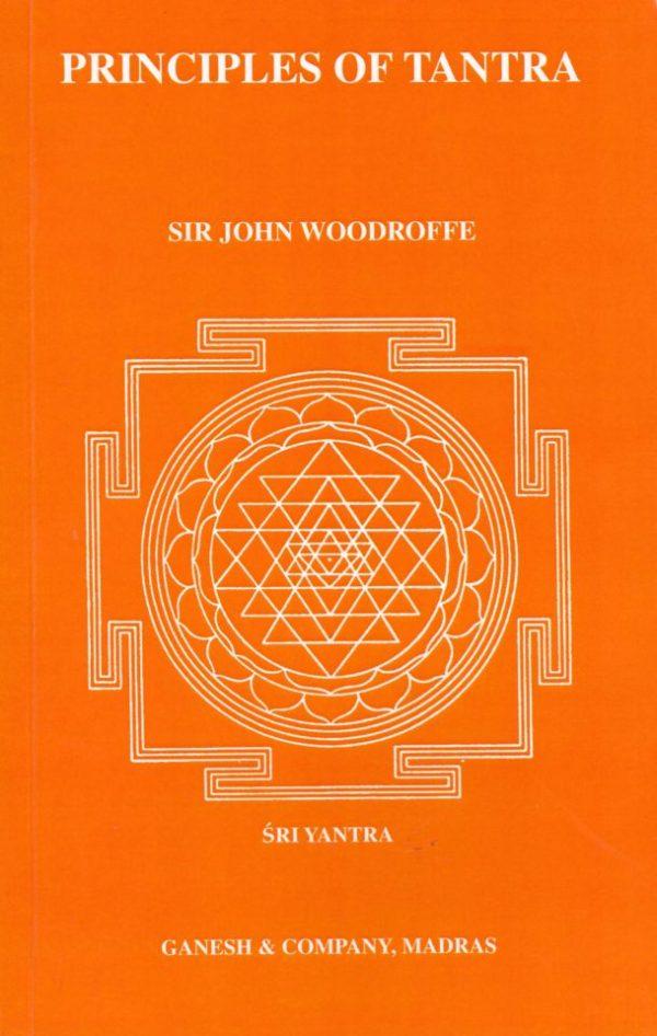 PRINCIPLES OF TANTRA by Sr John Woodroffe