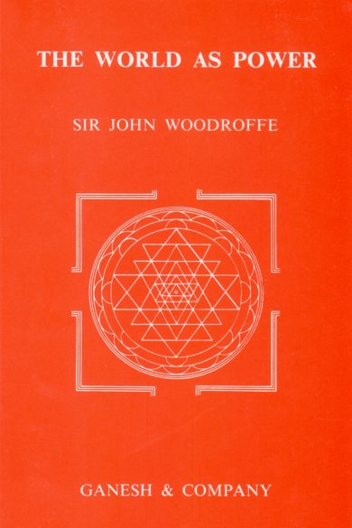 The World As Power Sr John Woodroff Books