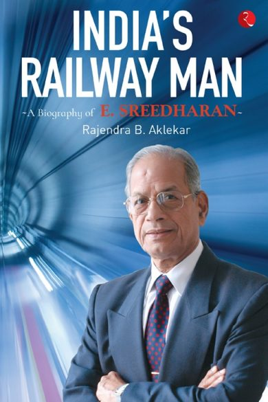 INDIA'S RAILWAY MAN