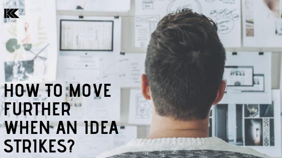 when idea strikes